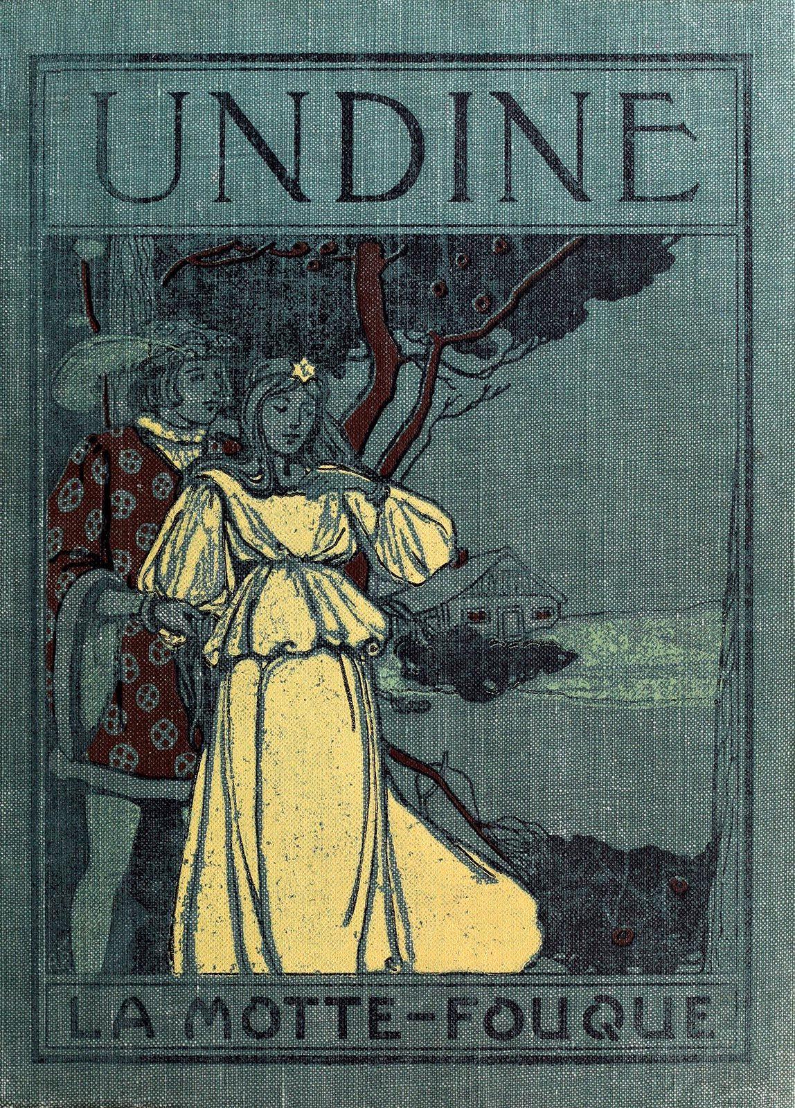 Undine A Legend Friedrich De La Motte Fouque Illustrated By Frances Bassett Comstock Mcloughlin Brot Book Cover Design Vintage Book Covers Best Book Covers