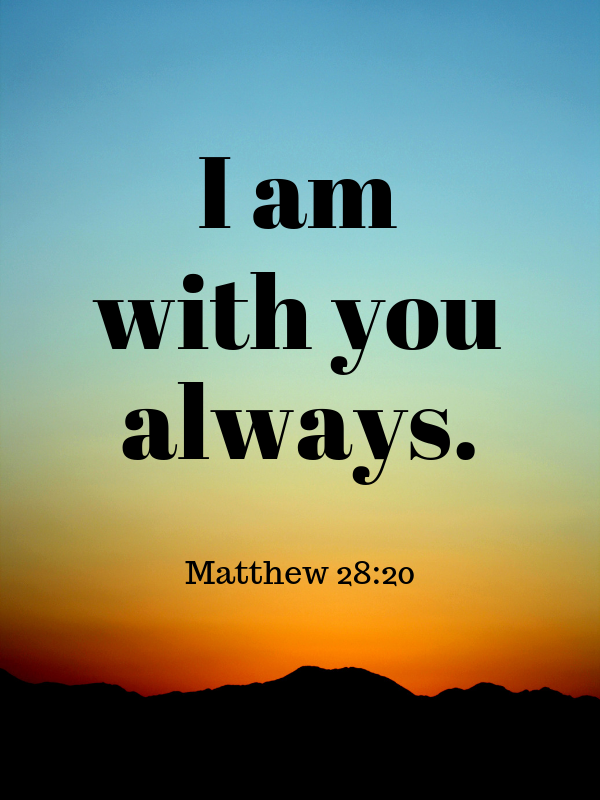 God will be with you all the time #bible