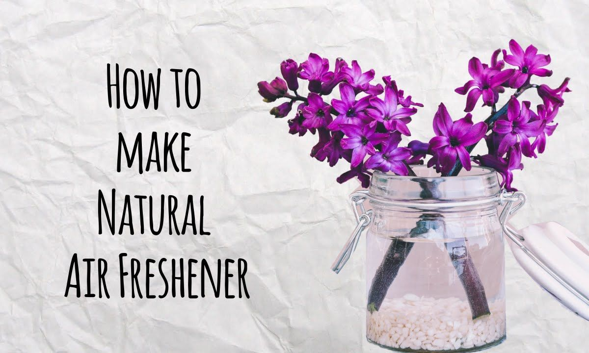 How to make Natural Air Freshener