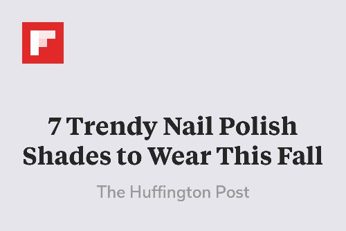 7 Trendy Nail Polish Shades to Wear This Fall http://flip.it/3yRKc