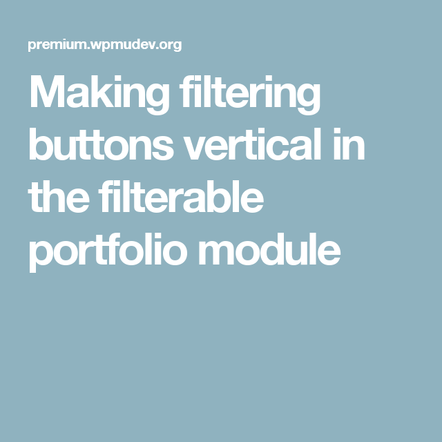 Making filtering buttons vertical in the filterable portfolio module