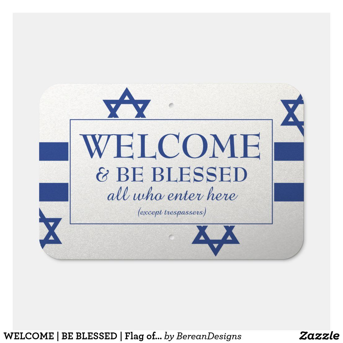 Welcome Be Blessed Flag Of Israel House Metal Sign Zazzle Com Custom Parking Sign Metal Signs Israel Flag