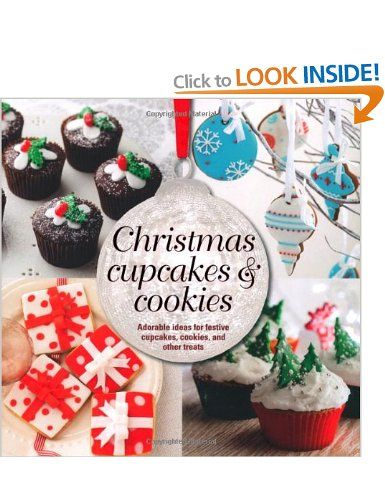 Christmas Cupcakes and Cookies - Adorable ideas for festive cupcakes, cookies and other treats: Amazon.co.uk: Hannah Miles: Books
