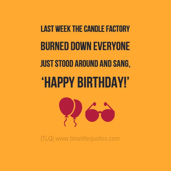 Funny Happy Birthday Quotes Last Week
