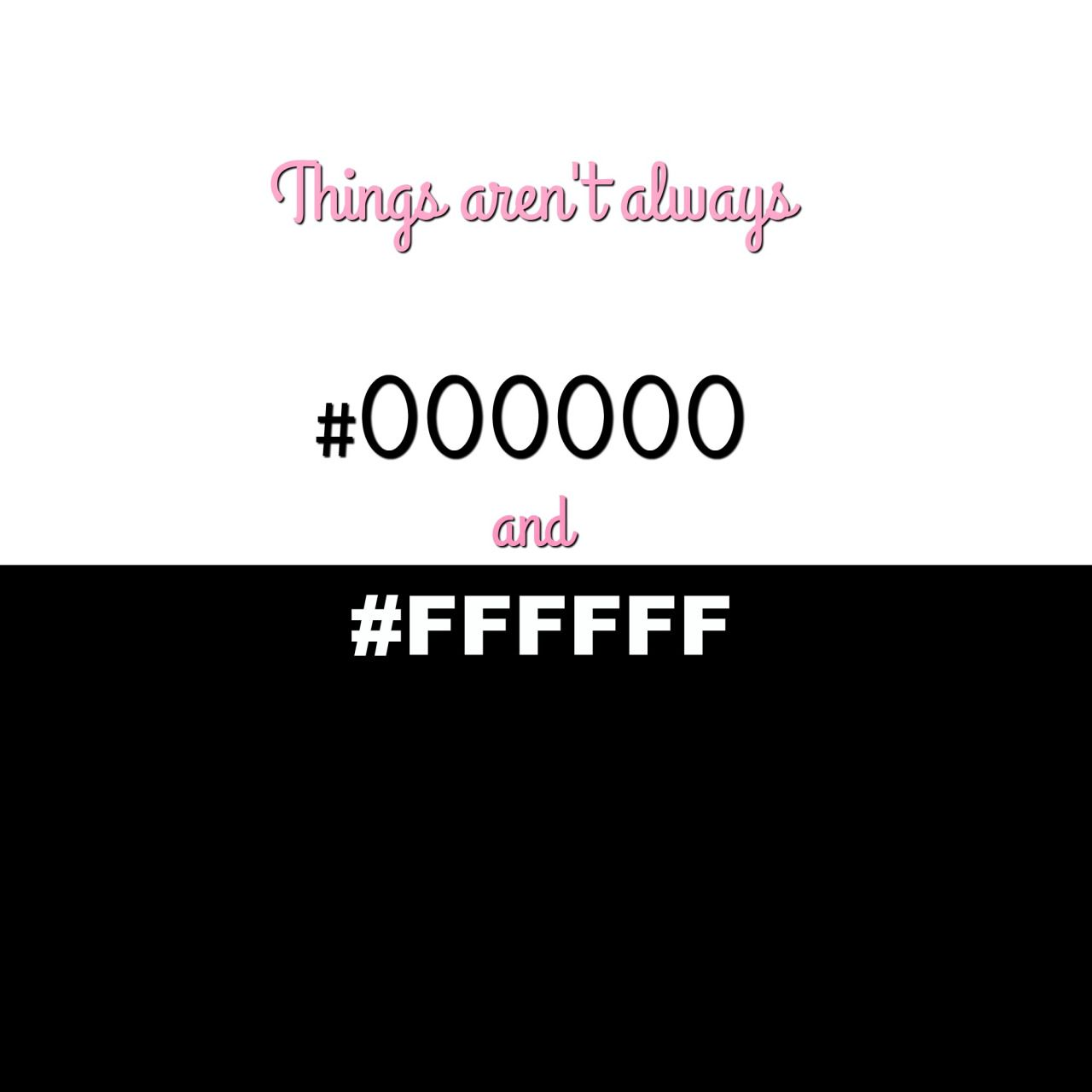 Things Aren T Always 000000 Ffffff Graphic Design Blog Blog