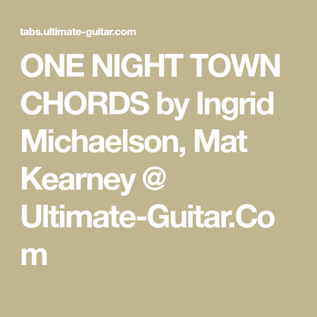 One Night Town Chords By Ingrid Michaelson Mat Kearney Ultimate