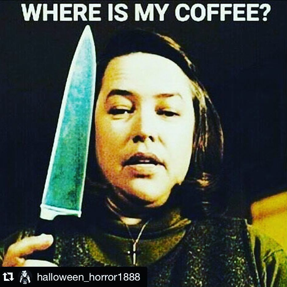 Oh Hello Goodmorning Where Is My Coffee Halloween Horror1888 Coffeetime Horrorfan Everydayishalloween Trick Coffee Jokes Coffee Humor Coffee Meme
