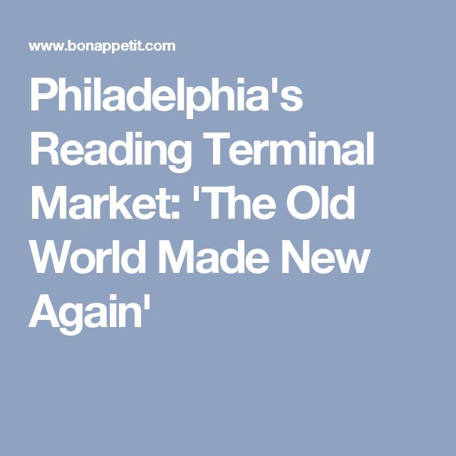 Philadelphia's Reading Terminal Market: 'The Old World Made New Again'
