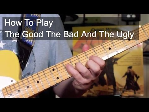 The Good, the Bad and the Ugly - Guitar Lesson - YouTube | Guitar ...