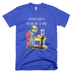 Ever Had A Bear of a Day - Men's -  American Apparel Tee Shirt Available at JustinCaseDeck.com