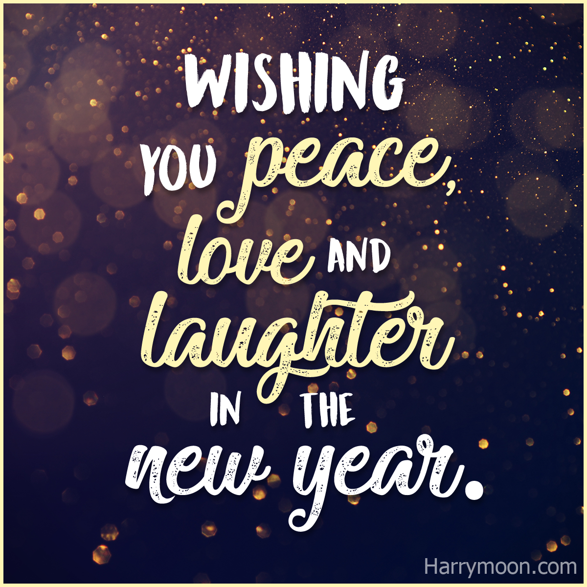 Wishing You Peace Love And Laughter In The New Year Newyearquotes Newyear Quote Newye Quotes About New Year New Year Wishes Quotes Happy New Year Quotes