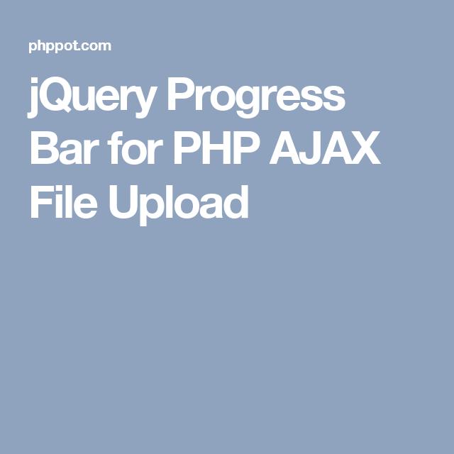 jQuery Progress Bar for PHP AJAX File Upload | Website