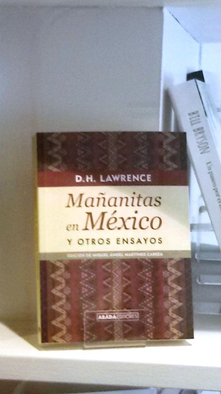 """""""Mañanitas en México"""" D.H. Lawrence. Abada Editores"""