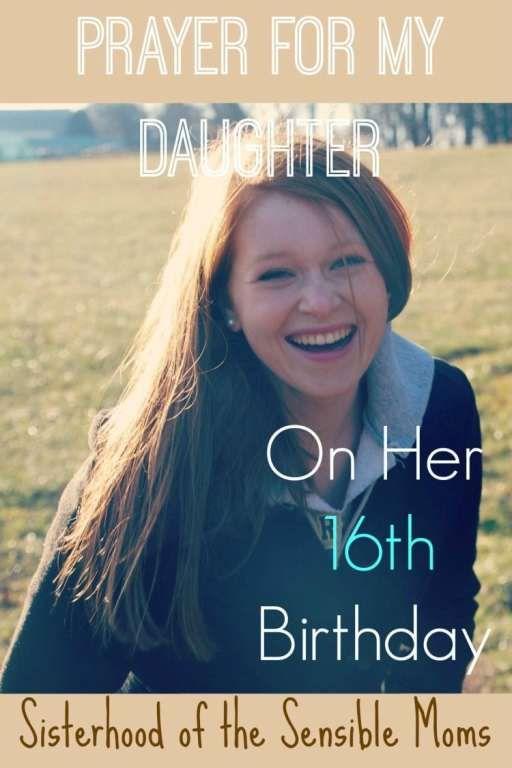 Prayer For My Daughter On Her 16th Birthday Prayers For My