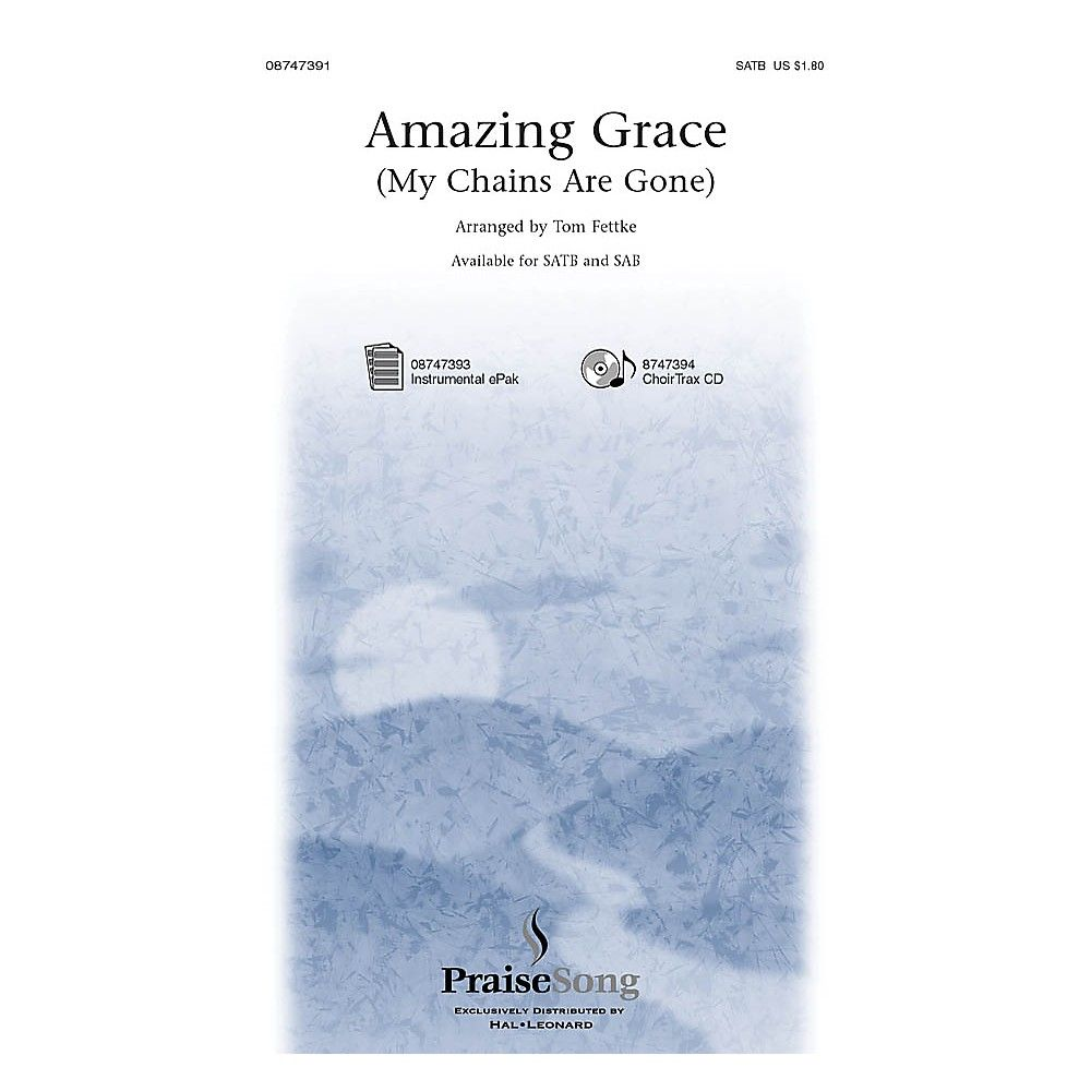 Praisesong Amazing Grace My Chains Are Gone Satb By Chris Tomlin