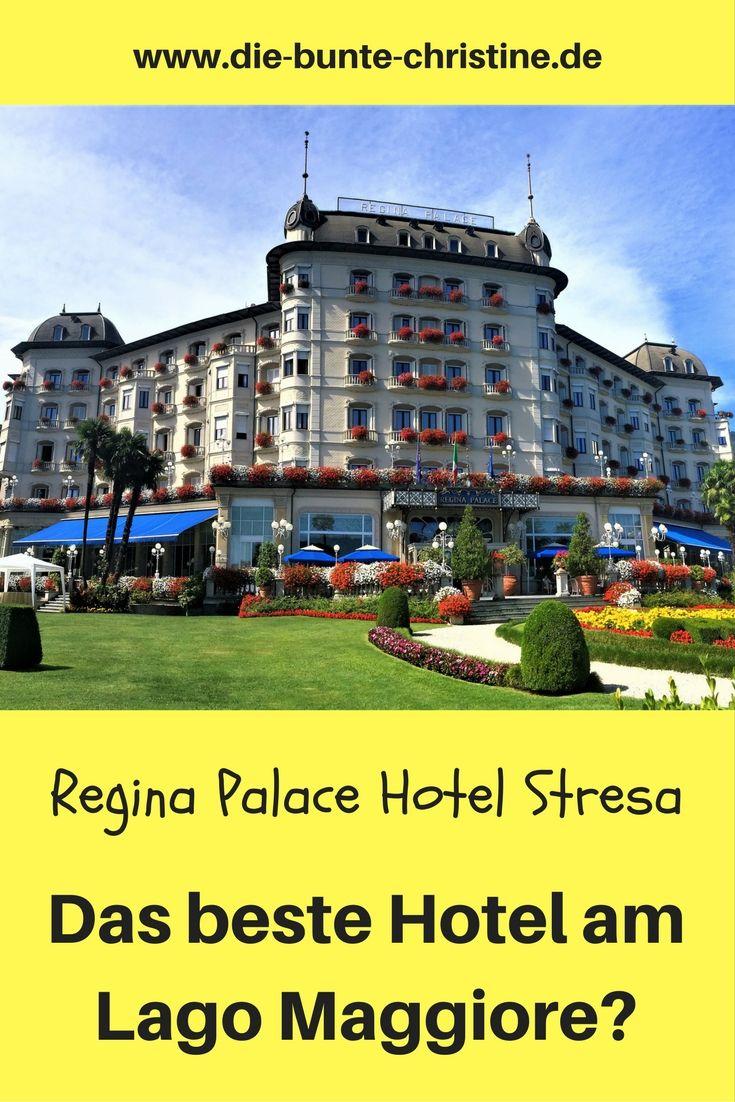 Regina Palace Hotel Stresa Einfach Königlich Die Bunte Christine Hotel Urlaub Reisen Urlaub In Europa