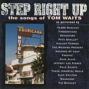 Step Right Up The Songs Of Tom Waits Songs Album Of The Year Tim Buckley