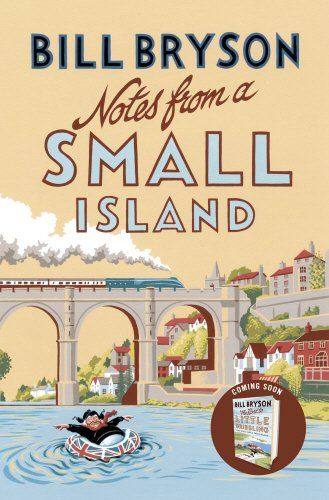 Notes From A Small Island: Amazon.co.uk: Bill Bryson: 9781784161194: Books