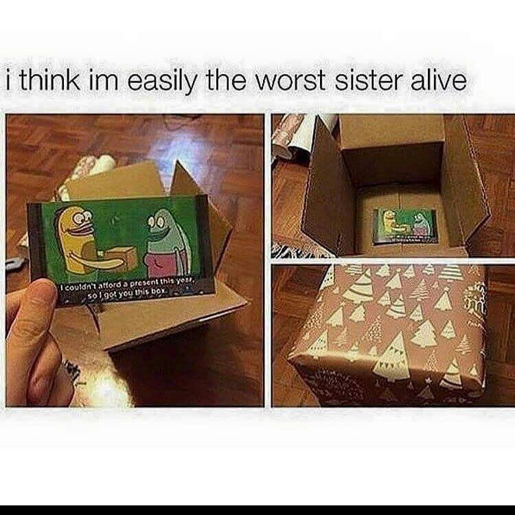 Me too #sister #spongebob #lmao #funny #gift #box #siblings #funnygifts
