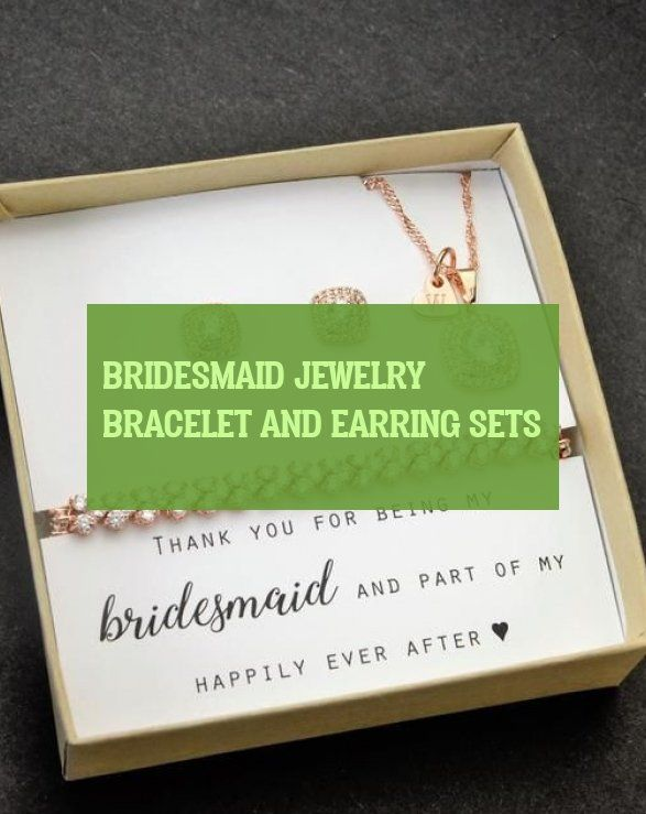 bridesmaid jewelry bracelet and earring sets