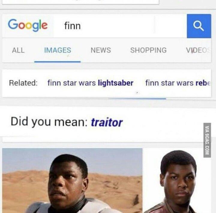 Finn Hahahaha I Mean Traitor Star Wars Humor Finn Star Wars Funny Star Wars Memes