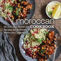 Moroccan cookbook 50 delicious moroccan recipes by booksumo press moroccan cookbook 50 delicious moroccan recipes by booksumo press pdf b076f537b1 cookingebooksfo topcookbox pinterest recipes forumfinder Images