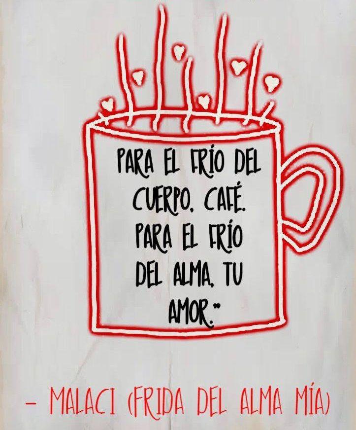 ️Para el frío del cuerpo, café. Para el frío del alma tu amor ...