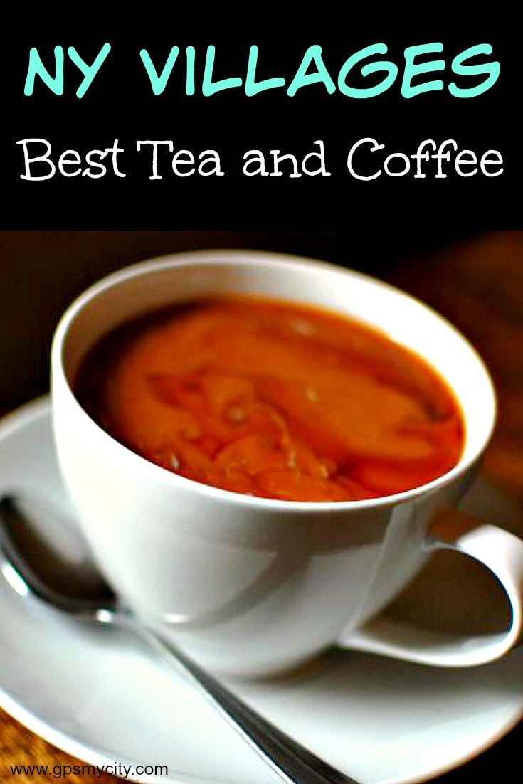 Ny Villages Best Tea And Coffee Best Tea Best Coffee Shop