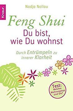 Feng Shui Entrümpeln feng shui - du bist, wie du wohnst: durch entrümpeln zu innerer