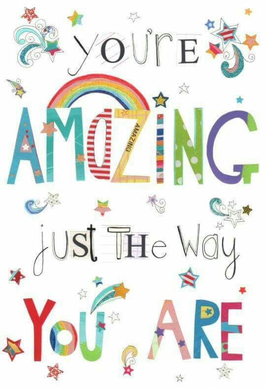 You Re Amazing Just The Way You Are Inspirational Quotes For Kids Teacher Quotes Inspirational Classroom Quotes