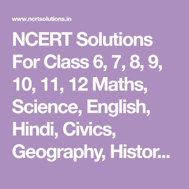 NCERT Solutions For Class 6, 7, 8, 9, 10, 11, 12 Maths