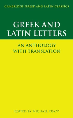 Greek and Latin Letters An Anthology with Translation Cambridge Greek and Latin Classics
