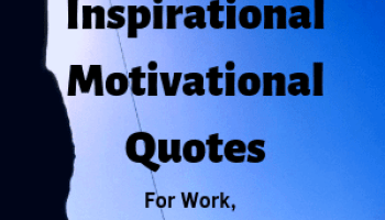 200 Motivational Quotes About The Life With Images