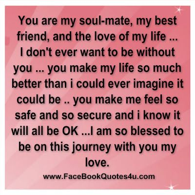 Quotes for Your Soul Mate | You are my soul-mate, my best friend ...