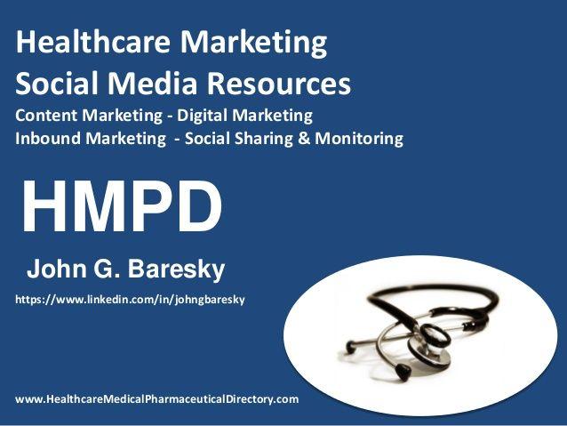 Healthcare Marketing Social Media Resources For Content Marketing Digital Marketing Inbound Mar Healthcare