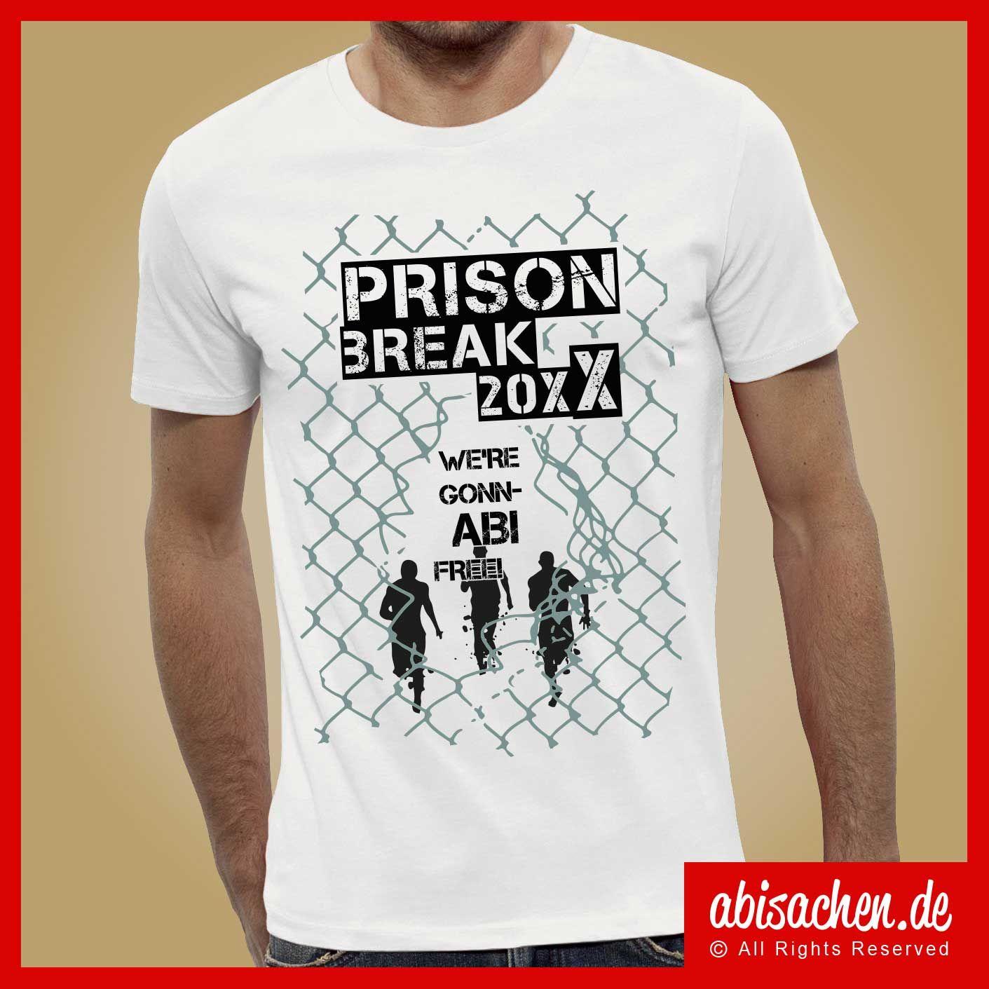 Prison Break We Re Gonnabi Free Abi Abschluss Prisonbreak