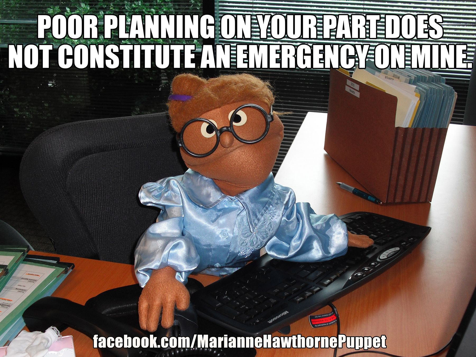Poor Planning On Your Part Does Not Constitute An