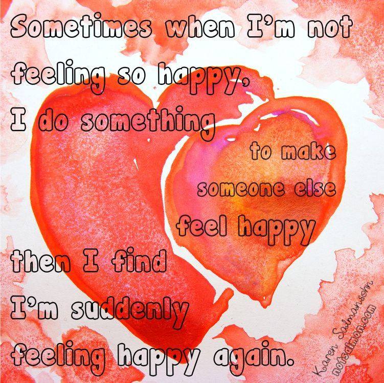 Feeling Happy Quotes: Sometimes When I'm Not Feeling So Happy, I Do Something To