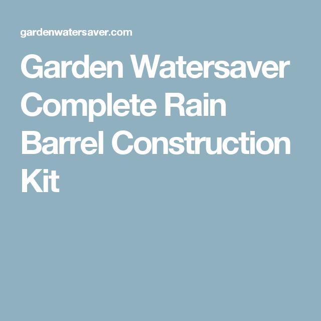 Garden Watersaver Complete Rain Barrel Construction Kit