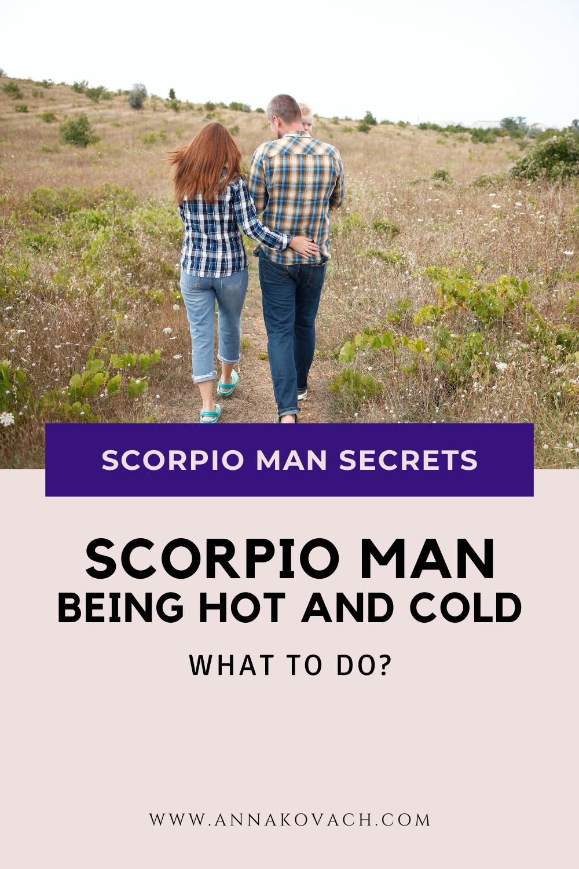 Scorpio man hot and cold
