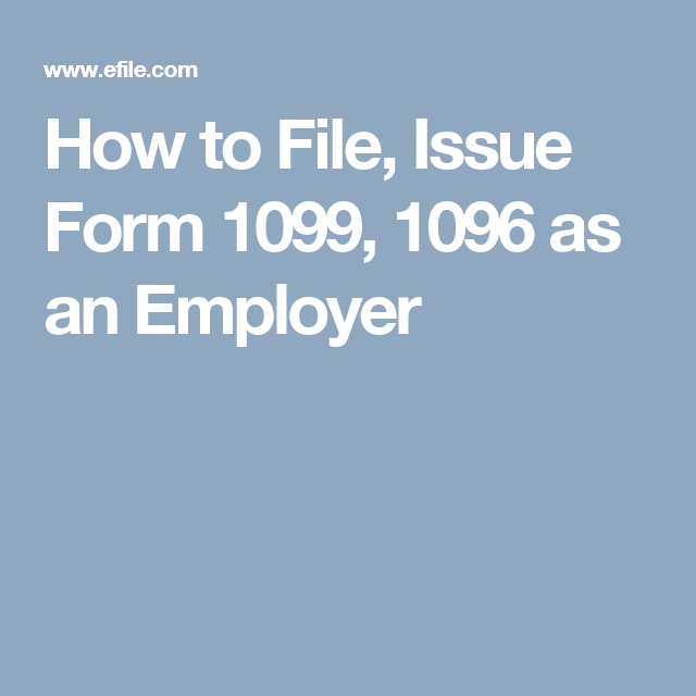 How To File Issue Form 1099 1096 As An Employer Business Help