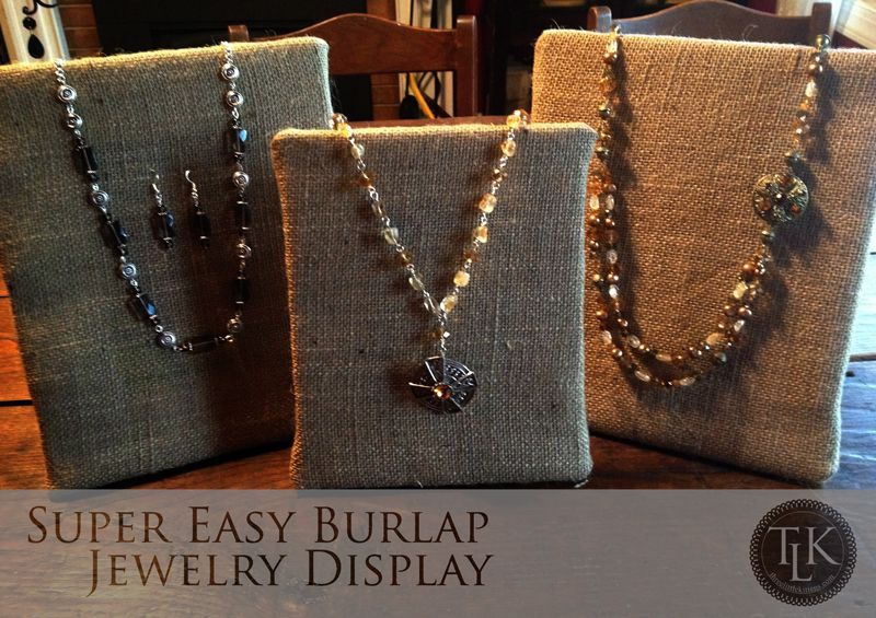 Super Easy Burlap Jewelry Display On Three Little Kittens Blog Jewelrydisplays
