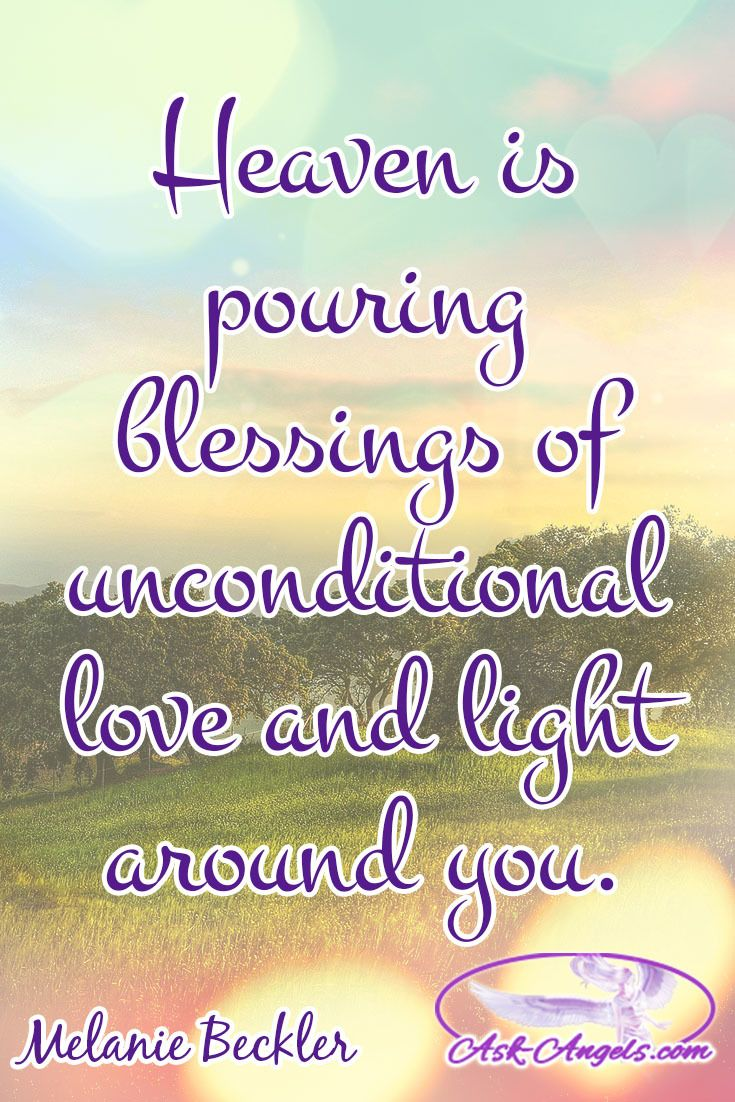 Quotes Unconditional Love Heaven Is Pouring Blessings Of Unconditional Love And Light Around