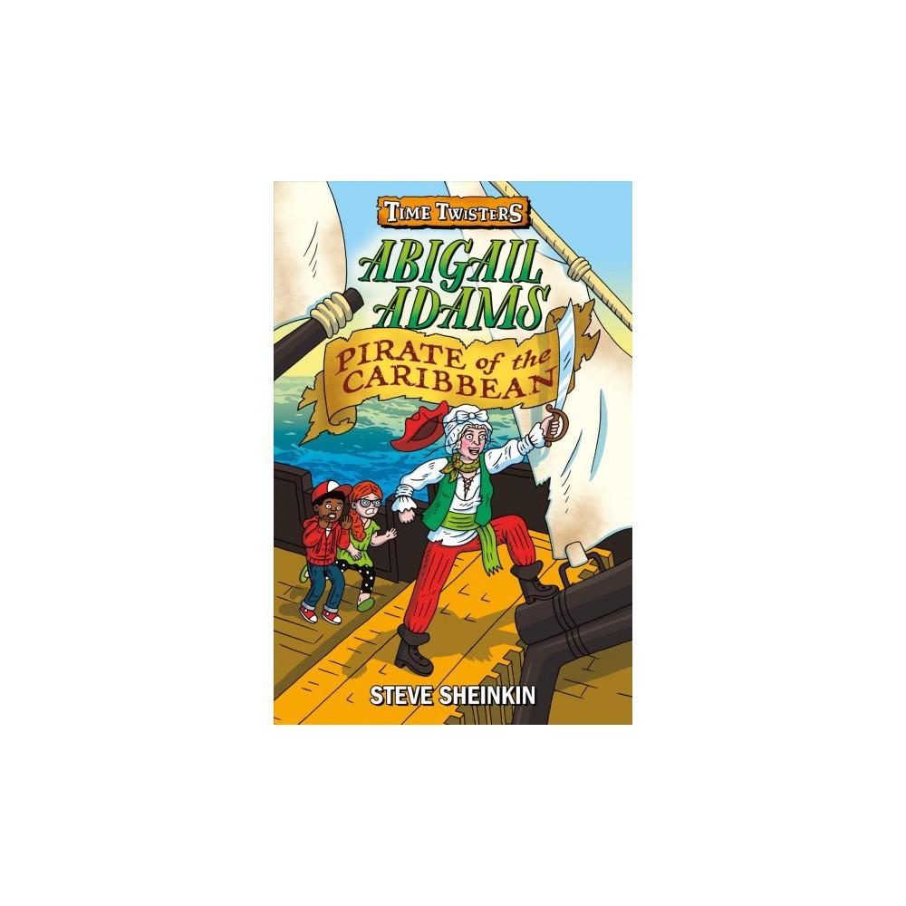 Abigail Adams Pirate Of The Caribbean Hardcover Steve Sheinkin