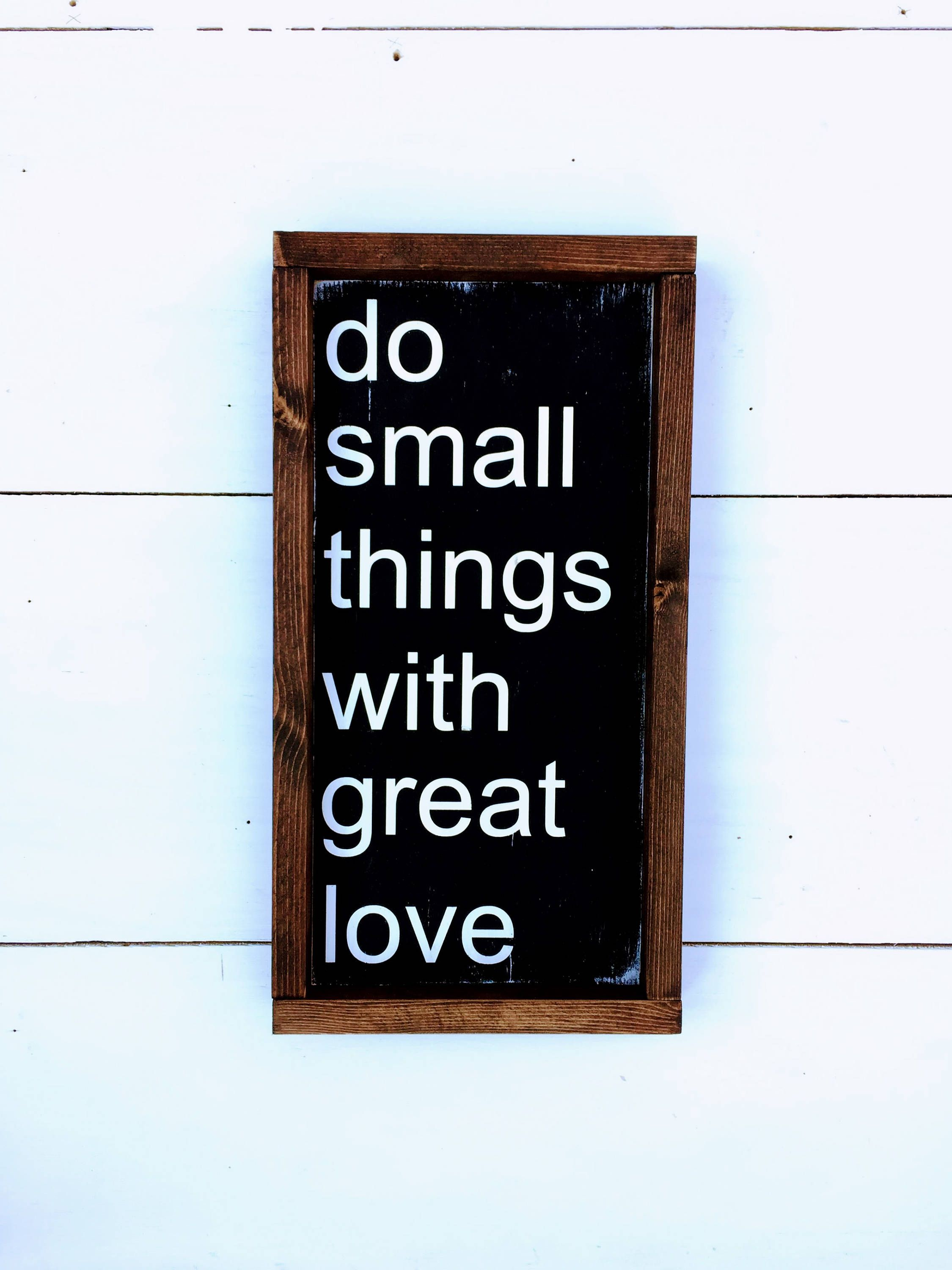 Small Things Custom Wood Sign Motivational Quote Small Wall Hanging Home Decor Framed Wood Sign Farm Wood Frame Sign Custom Wood Signs Small Wall Hangings