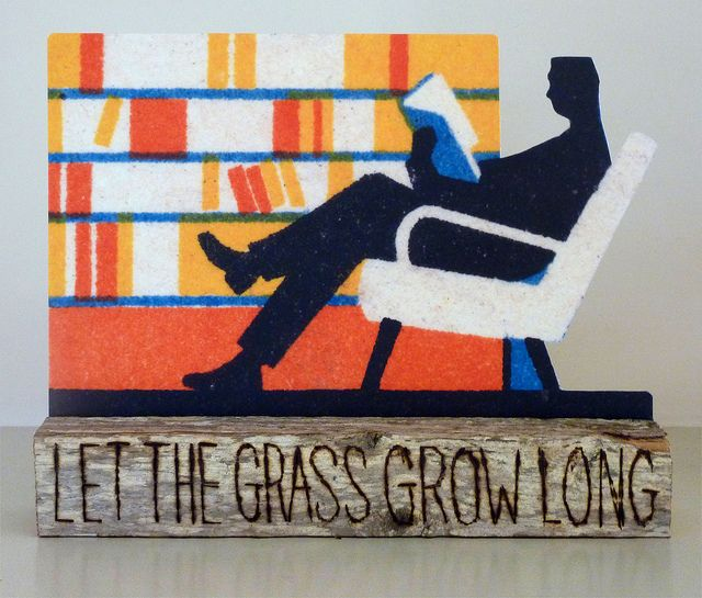 The man who wants to read and write must let the grass grow long by wackystuff, via Flickr