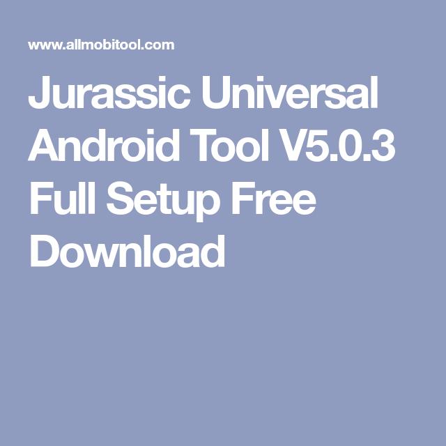 JURASSIC UNIANDROID SETUP 5.0.3.RAR