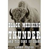 Black Medicine Thunder and the Sons of Chaos (Kindle Edition)By Aaron Polson