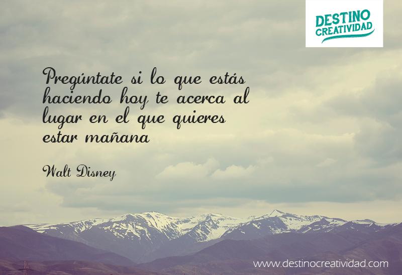 Frases Objetivos Felicidad Walt Disney Disney Y Hasta