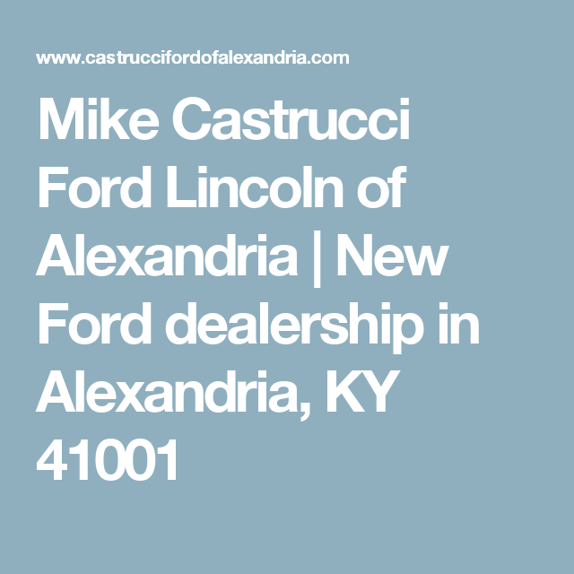 Mike Castrucci Ford >> Mike Castrucci Ford Lincoln Of Alexandria New Ford